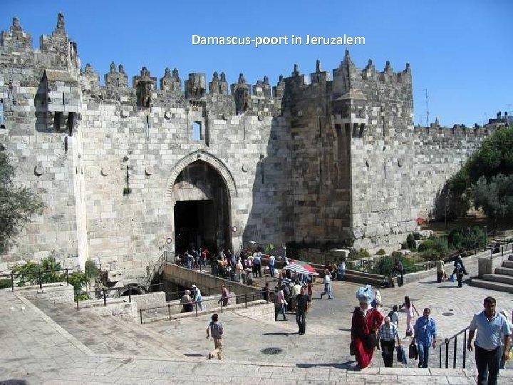 Damascus-poort in Jeruzalem Thursday, March 15, 2018 84
