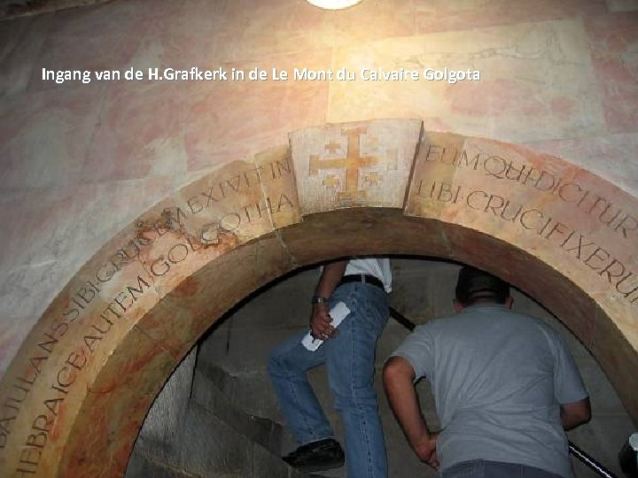 Ingang van de H. Grafkerk in de Le Mont du Calvaire Golgota Thursday, March