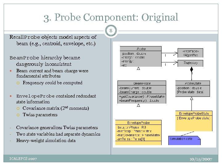 3. Probe Component: Original 8 Recall. Probe objects model aspects of beam (e. g.
