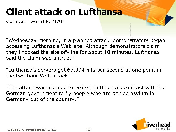 """Client attack on Lufthansa Computerworld 6/21/01 """"Wednesday morning, in a planned attack, demonstrators began"""