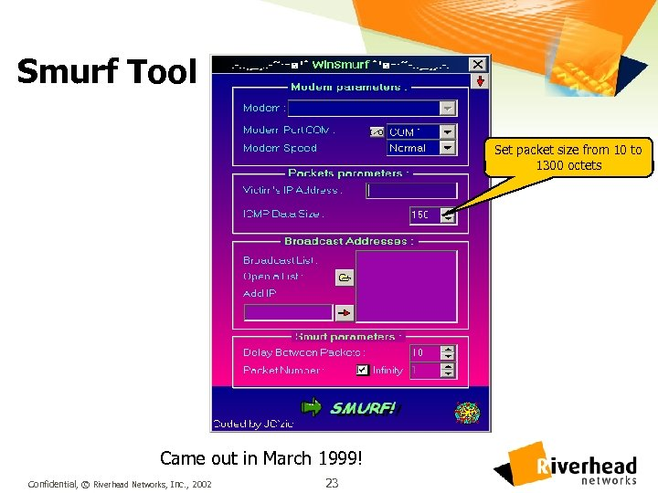 Smurf Tool Set packet size from 10 to 1300 octets Came out in March