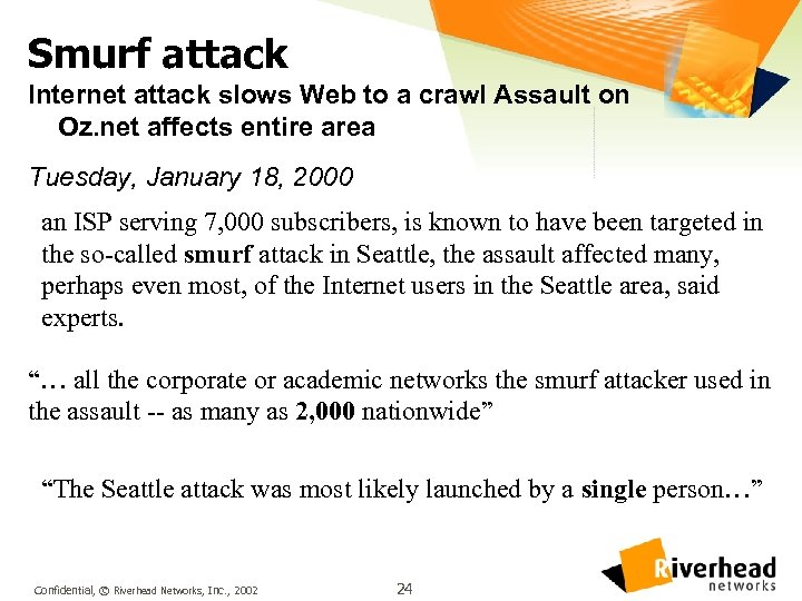 Smurf attack Internet attack slows Web to a crawl Assault on Oz. net affects
