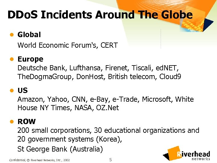 DDo. S Incidents Around The Globe l Global World Economic Forum's, CERT l Europe