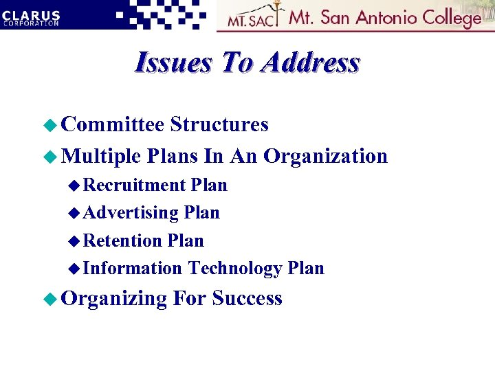Issues To Address u Committee Structures u Multiple Plans In An Organization u Recruitment