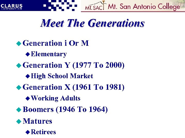 Meet The Generations u Generation i Or M u Elementary u Generation u High