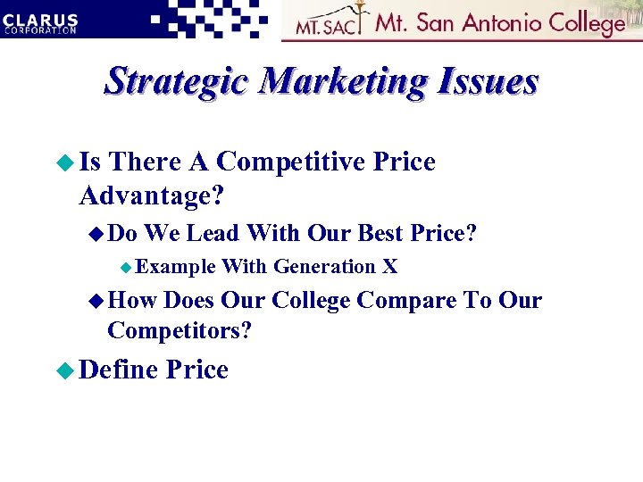 Strategic Marketing Issues u Is There A Competitive Price Advantage? u Do We Lead