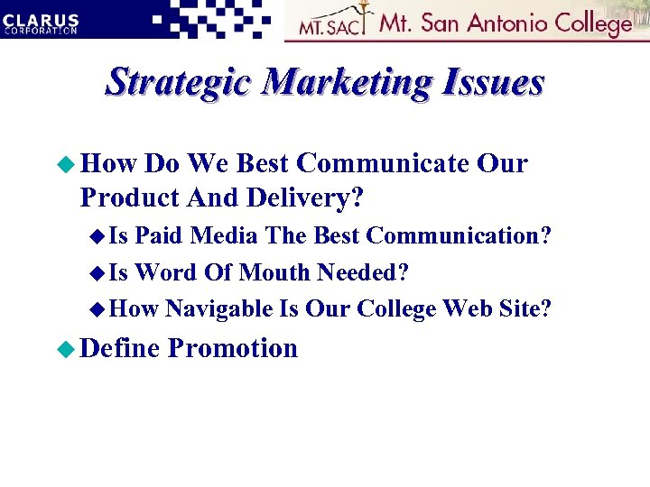 Strategic Marketing Issues u How Do We Best Communicate Our Product And Delivery? u