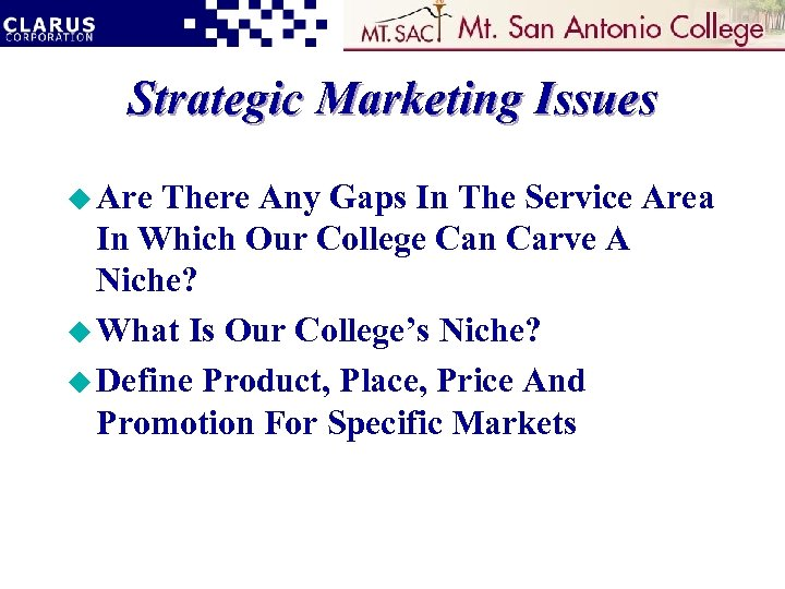 Strategic Marketing Issues u Are There Any Gaps In The Service Area In Which