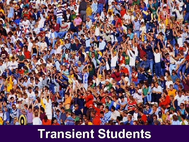 Transient Students