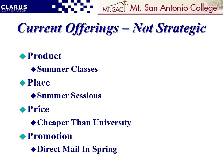 Current Offerings – Not Strategic u Product u Summer Classes u Place u Summer