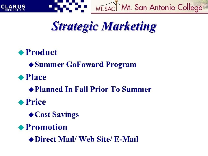 Strategic Marketing u Product u Summer Go. Foward Program u Place u Planned In