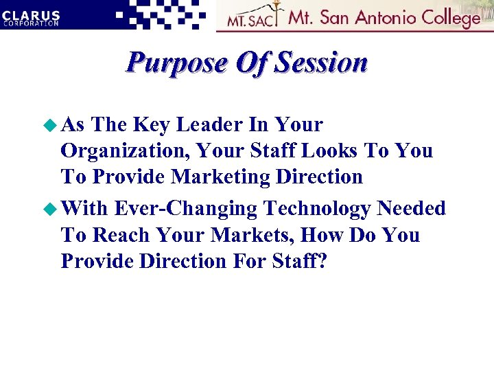 Purpose Of Session u As The Key Leader In Your Organization, Your Staff Looks