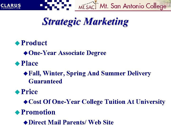 Strategic Marketing u Product u One-Year Associate Degree u Place u Fall, Winter, Spring