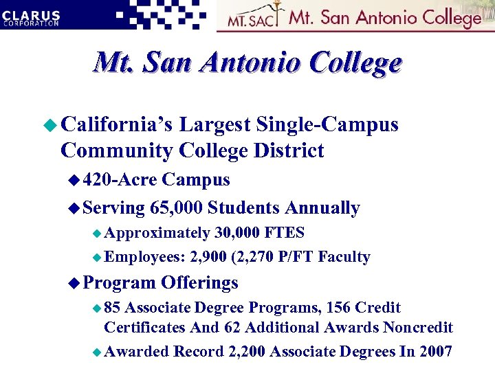 Mt. San Antonio College u California's Largest Single-Campus Community College District u 420 -Acre