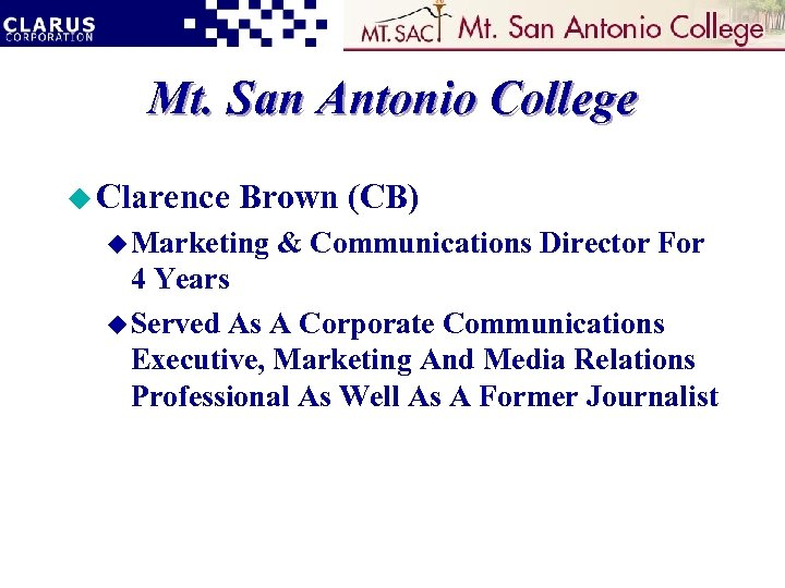 Mt. San Antonio College u Clarence Brown (CB) u Marketing & Communications Director For