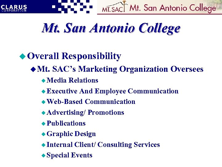 Mt. San Antonio College u Overall u Mt. Responsibility SAC's Marketing Organization Oversees u