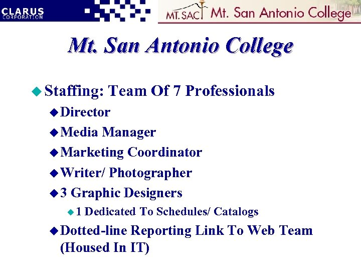 Mt. San Antonio College u Staffing: Team Of 7 Professionals u Director u Media