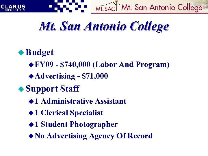 Mt. San Antonio College u Budget u FY 09 - $740, 000 (Labor And
