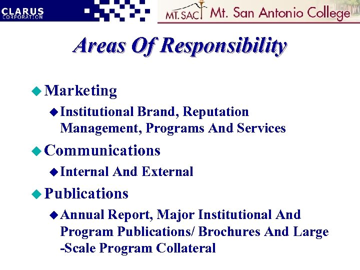 Areas Of Responsibility u Marketing u Institutional Brand, Reputation Management, Programs And Services u