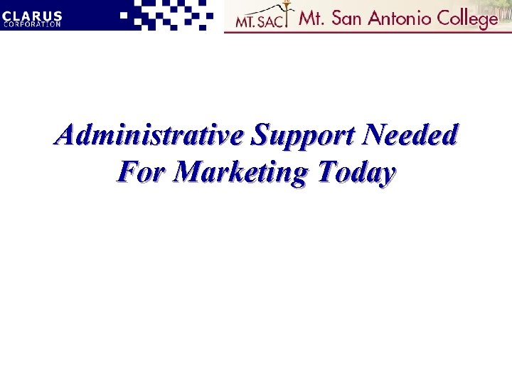 Administrative Support Needed For Marketing Today