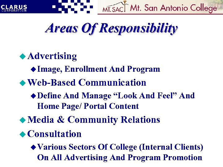 Areas Of Responsibility u Advertising u Image, Enrollment And Program u Web-Based Communication u