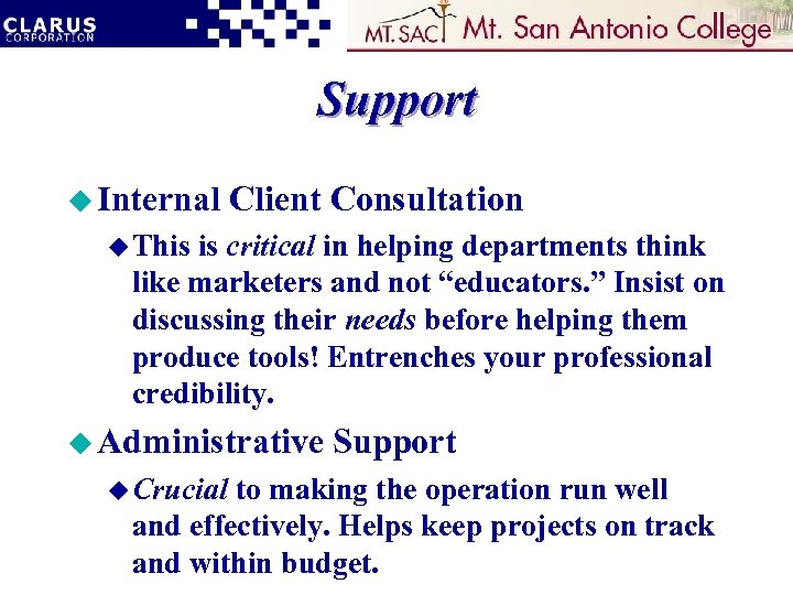 Support u Internal Client Consultation u This is critical in helping departments think like