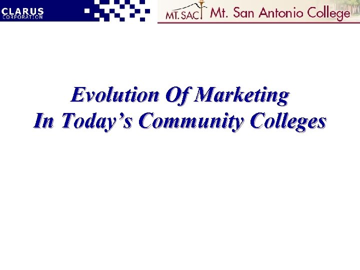 Evolution Of Marketing In Today's Community Colleges
