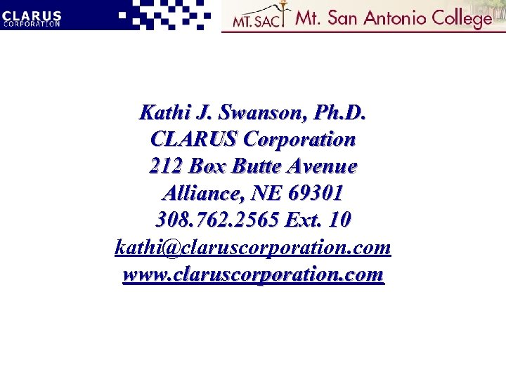 Kathi J. Swanson, Ph. D. CLARUS Corporation 212 Box Butte Avenue Alliance, NE 69301