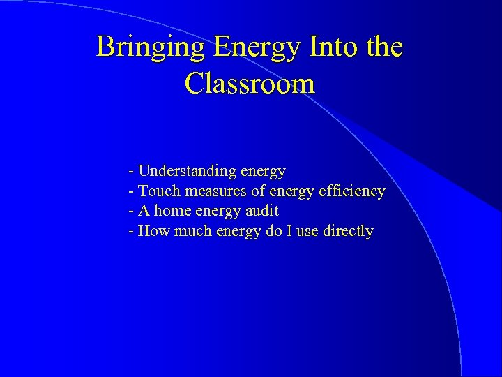 Bringing Energy Into the Classroom - Understanding energy - Touch measures of energy efficiency