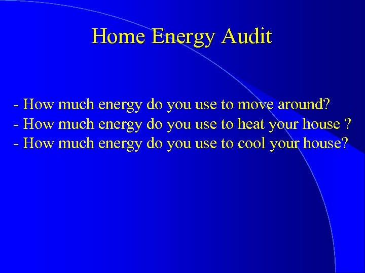 Home Energy Audit - How much energy do you use to move around? -