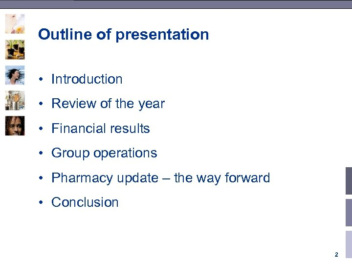 Outline of presentation • Introduction • Review of the year • Financial results •