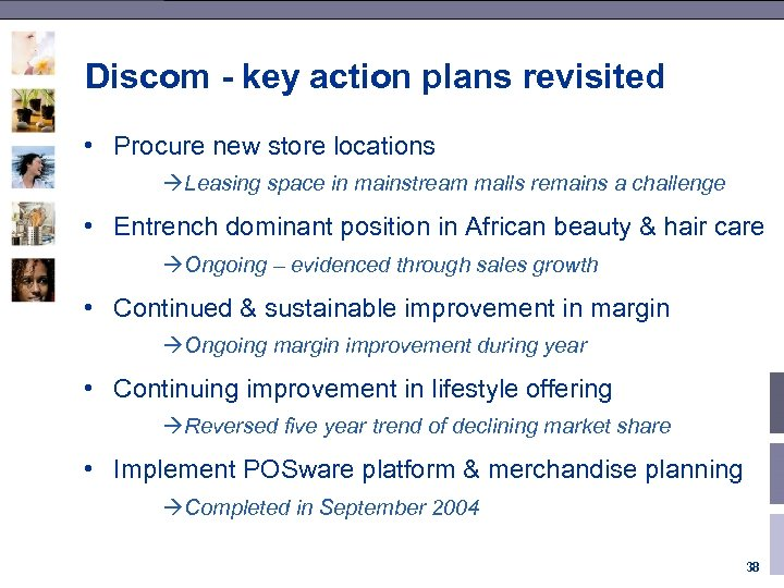 Discom - key action plans revisited • Procure new store locations àLeasing space in