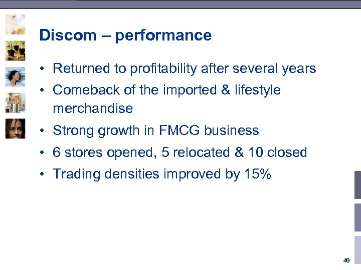 Discom – performance • Returned to profitability after several years • Comeback of the