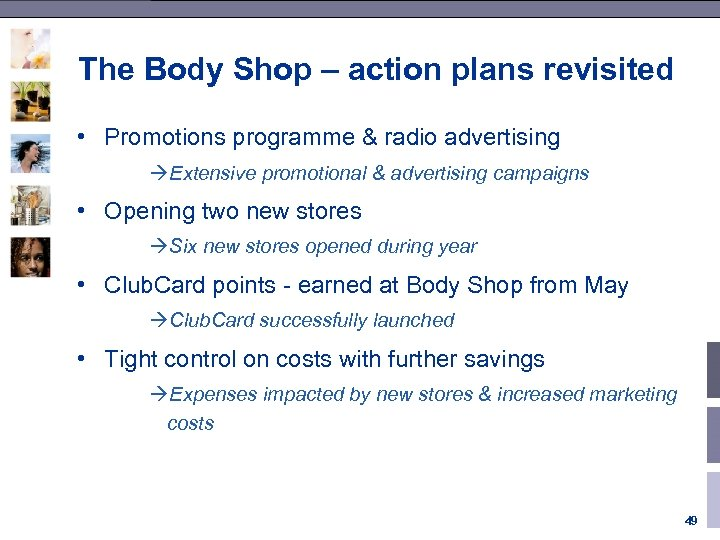 The Body Shop – action plans revisited • Promotions programme & radio advertising àExtensive