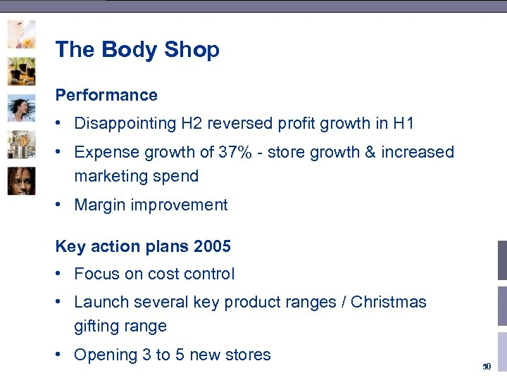 The Body Shop Performance • Disappointing H 2 reversed profit growth in H 1