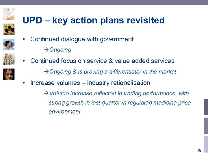 UPD – key action plans revisited • Continued dialogue with government àOngoing • Continued
