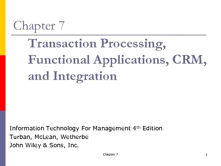 Chapter 7 Transaction Processing, Functional Applications, CRM, and Integration Information Technology For Management 4