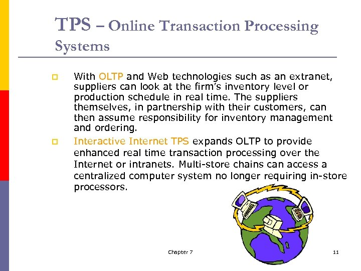 TPS – Online Transaction Processing Systems p p With OLTP and Web technologies such