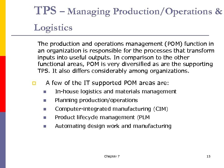 TPS – Managing Production/Operations & Logistics The production and operations management (POM) function in