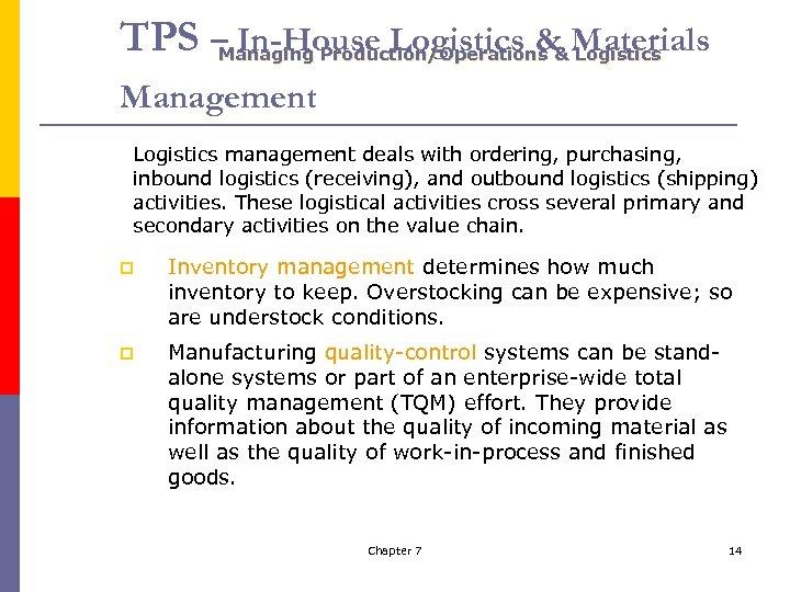 TPS – In-House Logistics & Materials Managing Production/Operations & Logistics Management Logistics management deals