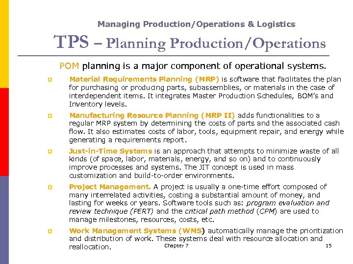 Managing Production/Operations & Logistics TPS – Planning Production/Operations POM planning is a major component