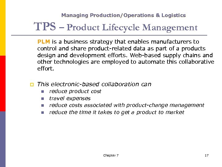 Managing Production/Operations & Logistics TPS – Product Lifecycle Management PLM is a business strategy