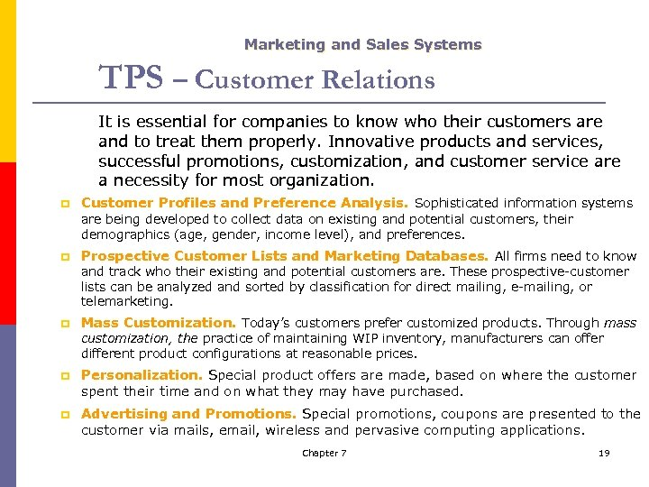 Marketing and Sales Systems TPS – Customer Relations It is essential for companies to