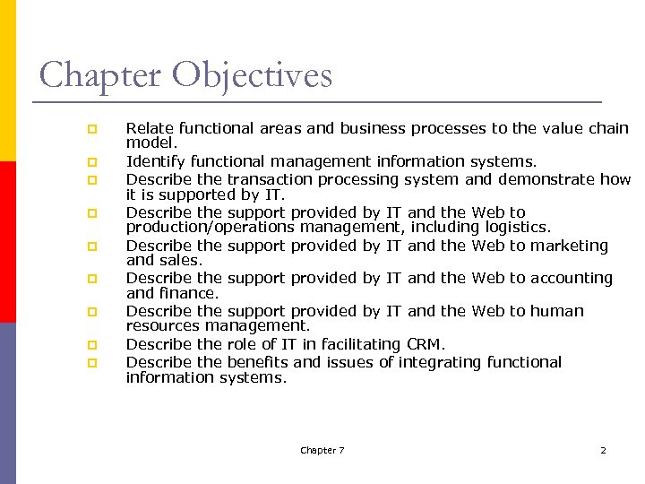 Chapter Objectives p p p p p Relate functional areas and business processes to