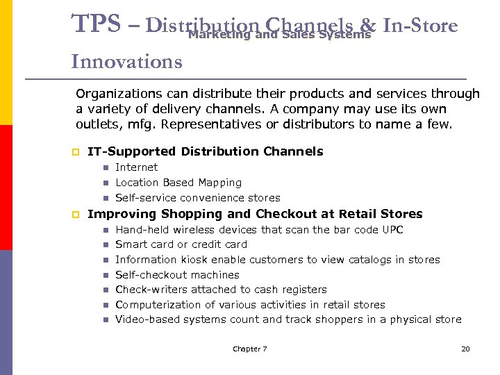 TPS – Distribution Channels & In-Store Marketing and Sales Systems Innovations Organizations can distribute