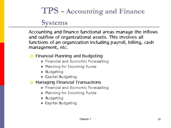 TPS – Accounting and Finance Systems Accounting and finance functional areas manage the inflows