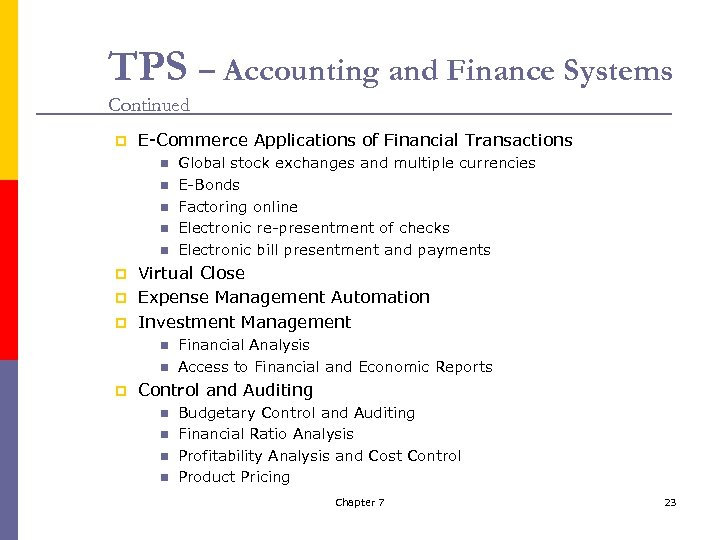 TPS – Accounting and Finance Systems Continued p E-Commerce Applications of Financial Transactions n