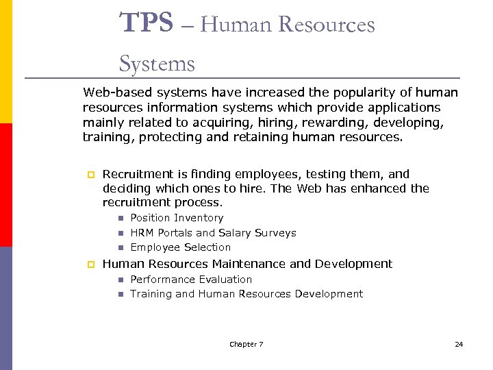 TPS – Human Resources Systems Web-based systems have increased the popularity of human resources
