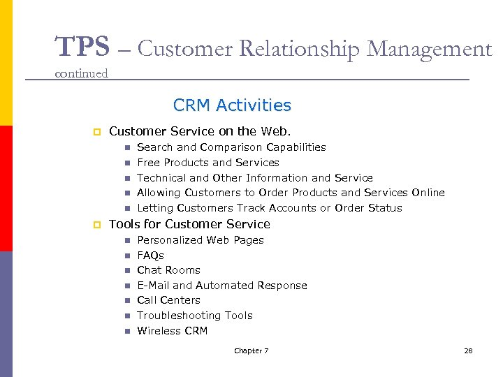 TPS – Customer Relationship Management continued CRM Activities p Customer Service on the Web.