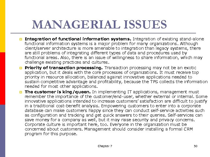 MANAGERIAL ISSUES p p p Integration of functional information systems. Integration of existing stand-alone